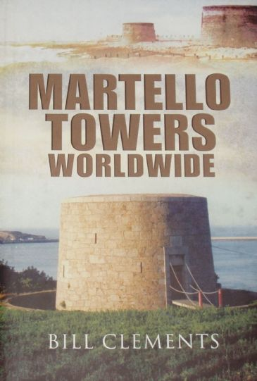 Martello Towers Worldwide, by Bill Clements